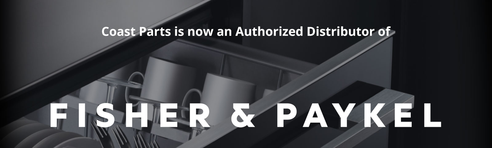 Coast Parts is now an authorized distributor of Fisher-Paykel